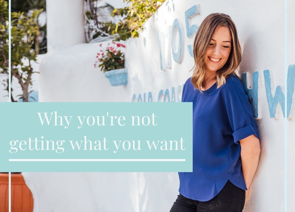 Why you're not getting what you want
