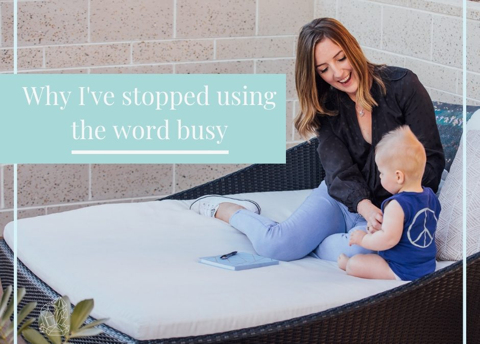 Why I've stopped using the word busy
