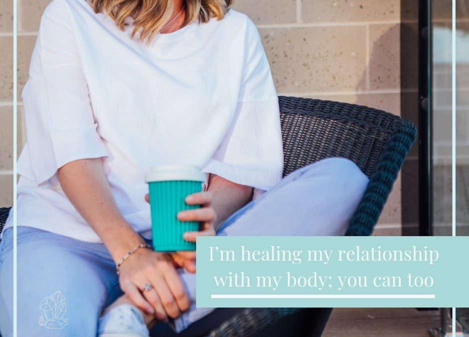 I'm healing my relationship with my body; you can too