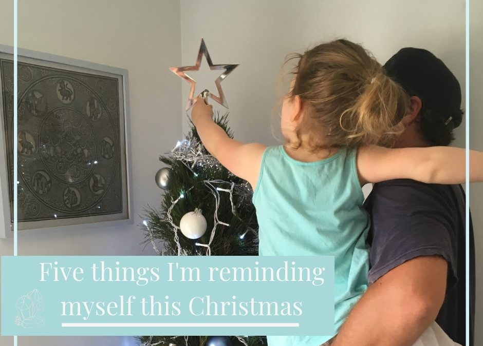 Five things I'm reminding myself this Christmas