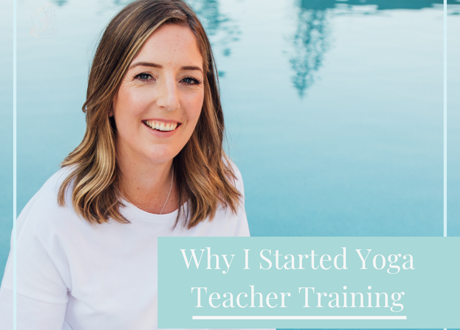 Why I started yoga teacher training