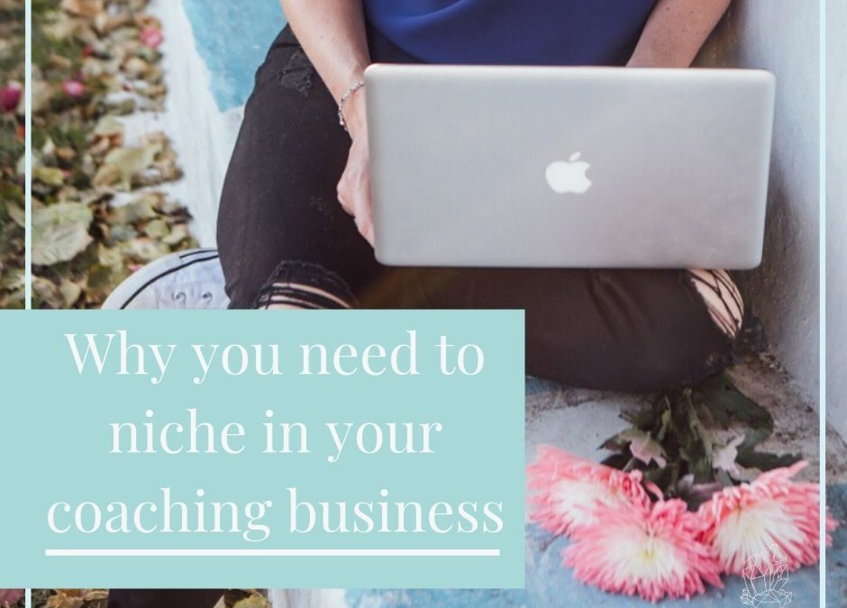 Why you need to niche in your coaching business