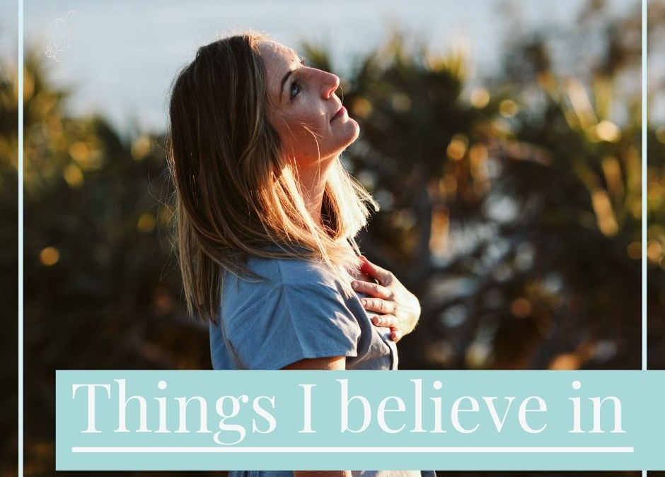 Things I believe in