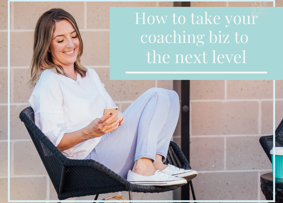 How to take your coaching business to the next level